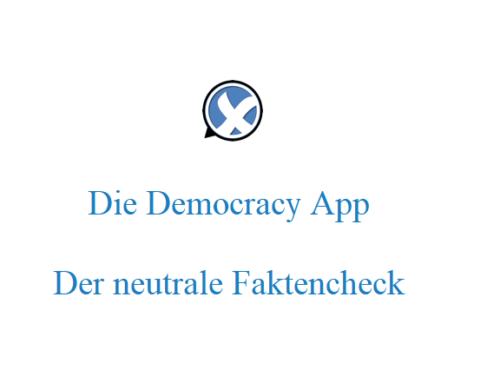 Die Democracy App – Der neutrale Faktencheck